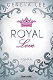 Royal Love: Roman (Die Royals-Saga, Band 3) (print edition)