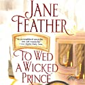 To Wed a Wicked Prince (       UNABRIDGED) by Jane Feather Narrated by Emma Taylor