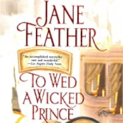 To Wed a Wicked Prince   Jane Feather