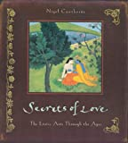 Secrets of Love: The Erotic Arts Through the Ages (0062513621) by Cawthorne, Nigel