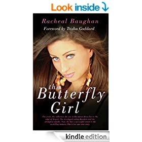 The Butterfly Girl: For years, the reflection she saw in the mirror drove her to the edge of despair. She developed eating disorders and she attempted ... industry. This is her own true story.