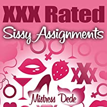 XXX Rated Sissy Assignments: Sissy Boy Feminization Training (       UNABRIDGED) by Mistress Dede Narrated by Audrey Lusk
