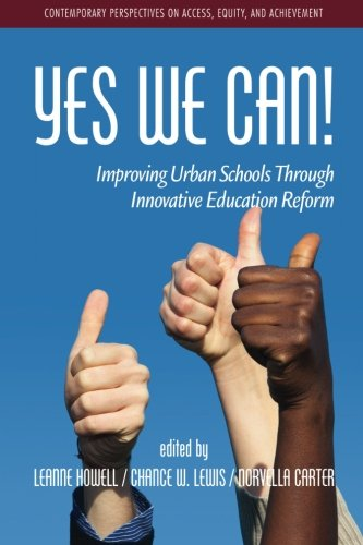 Yes We Can!: Improving Urban Schools through Innovative Educational Reform (Contemporary Perspectives on Access, Equity,