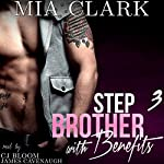 Stepbrother with Benefits 3 | Mia Clark