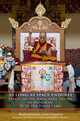 As Long As Space Endures: Essays on the Kalacakra Tantra in Honor of the Dalai Lama