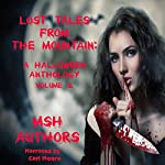 Lost Tales from the Mountain: Halloween Anthology Vol. II (Volume 2) | MSH Authors