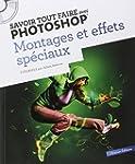 Savoir tout faire avec photoshop - Mo...