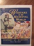 Warfare in the Medieval World (History of Warfare (Raintree Steck-Vaughn)) (0817254439) by Marshall, Chris