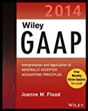 Wiley GAAP 2014: Interpretation and Application of Generally Accepted Accounting Principles