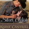 Silver Mist (       UNABRIDGED) by Raine Cantrell Narrated by Kathleen Godwin