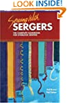 Sewing with Sergers: The Complete Han...