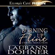 Burning Up Flint: Cyborg Seduction, Book 1 | Laurann Dohner