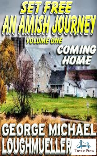 Set Free-An Amish Journey- Volume 1-Coming Home (Set Free- An Amish Journey)