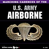 Marching Cadences of the U.S. Army Airborne