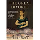 The Great Divorce: A Nineteenth-Century Mother's Extraordinary Fight against Her Husband, the Shakers, and Her Times ~ Ilyon Woo