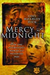 Mercy at Midnight: How One Courageous Woman Set Prisoners Free