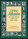 img - for Living Atlanta: An Oral History of the City, 1914-1948 book / textbook / text book