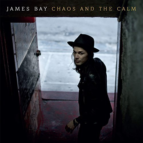 Chaos & The Calm by James Bay