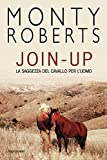Join-up. La saggezza del cavallo per l'uomo