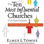 The Ten Most Influential Churches of the Past Century: How They Impact You Today Hörbuch von Elmer Towns Gesprochen von: Sam Bogart