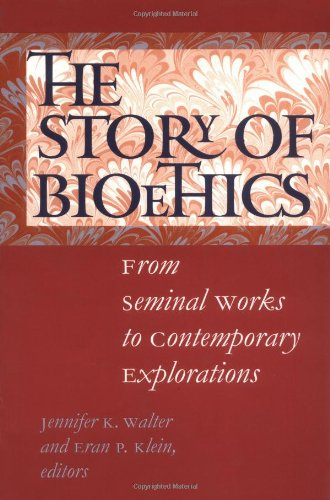 The Story of Bioethics: From Seminal Works to Contemporary Explorations