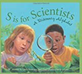 S is for Scientists: A Discovery Alphabet (Science Alphabet)