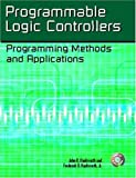 Programmable Logic Controllers: Programming Methods and Applications (authors) Hackworth, John R., Hackworth, Frederick D. (2003) published by Prentice Hall [Paperback]