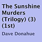 The Sunshine Murders: Book 1 | Dave Donahue