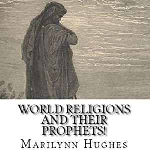 World Religions and Their Prophets! | [Marilynn Hughes]