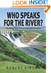 Who Speaks for the River?: The Oldman...