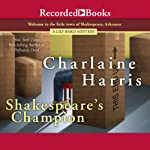 Shakespeare's Champion: Lily Bard Mysteries, Book 2 (       UNABRIDGED) by Charlaine Harris Narrated by Julia Gibson