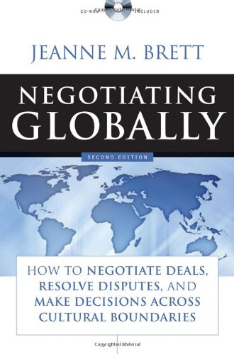 Negotiating Globally: How to Negotiate Deals, Resolve...