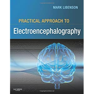 Practical Approach to Electroencephalography, 1e: Mark H. Libenson: 9780750674782 images