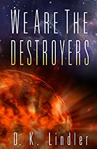 We Are The Destroyers by D. K. Lindler ebook deal