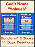 "The Name of God ""Yahweh"" - God Has A Name & Pray to God ""O Yahweh"" - Deluxe Edition Bundle of 2 Books (The Name of God Yahweh)"
