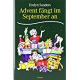 "Advent f�ngt im September anvon ""Evelyn Sanders"""