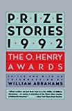Prize Stories 1992: The O. Henry Awards (Pen / O. Henry Prize Stories) (0385421923) by Abrahams, William