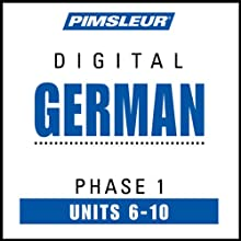 German Phase 1, Unit 06-10: Learn to Speak and Understand German with Pimsleur Language Programs  by Pimsleur Narrated by Pimsleur