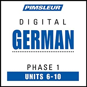 German Phase 1, Unit 06-10: Learn to Speak and Understand German with Pimsleur Language Programs | [ Pimsleur]