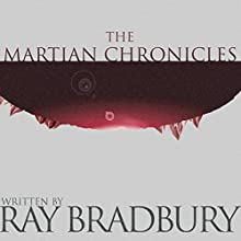 The Martian Chronicles Audiobook by Ray Bradbury Narrated by Mark Boyett