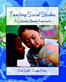 Teaching Social Studies: A Literacy-Based Approach (0131700170) by Schell, Emily