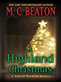 M. C. Beaton A Highland Christmas (Thorndike Press Large Print Mystery Series)