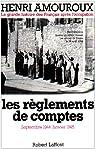 Les règlements de comptes Septembre 1944- Janvier 1945.La grande histoire des Français sous l'Occupation Tome 9 par Amouroux