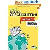 Hotelgeschichte(n) weltweit: 75 Herbergen, in denen das Bett zur Nebensache wurde