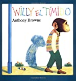 Anthony Browne Willy El Timido = Willy the Wimp (Especiales de a la Orilla del Viento)