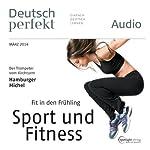 Deutsch perfekt Audio - Fit in den Frühling. 3/2014    div.