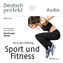 Deutsch perfekt Audio - Fit in den Frühling. 3/2014 Audiobook by  div. Narrated by  div.