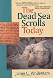 The Dead Sea Scrolls Today (0802807364) by Vanderkam, James C.