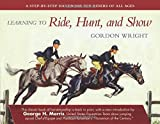 img - for Learning to Ride, Hunt, and Show book / textbook / text book