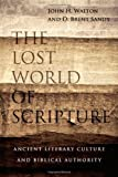 The Lost World of Scripture by John H. Walton, D. Brent Sandy (2014) Paperback
